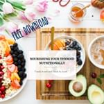 Download Nourishing your Thyroid Nutritionally Guide
