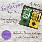 Join me on Wednesday, February 6 at 6pm for a bottle opener project party!