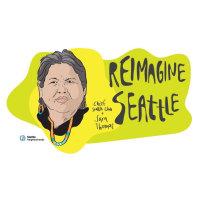 Reimagine Seattle   Chief Seattle Club & Sara Thomas