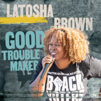 Join LaTosha Brown and help protect the right to vote. #MakeGoodTrouble