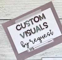 Custom Visuals Upon Request