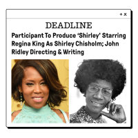 Participant To Produce 'Shirley' Starring Regina King As Shirley Chisholm
