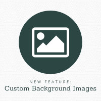 New Feature! Custom Background Images