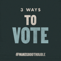 Make a Plan to Vote #MakeGoodTrouble