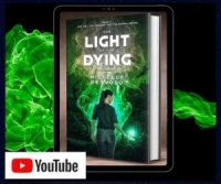The Light of the Dying - Watch the book trailer on YouTube📽️