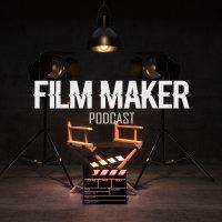 Film Maker Podcast