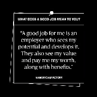 What does a good job mean to you? #AmericanFactory