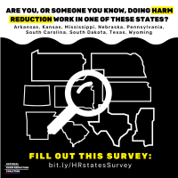Survey for Harm Reductionists in states: AR, KS, MS, NE, PA, SC, SD, TX