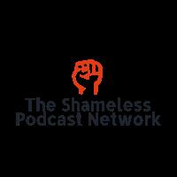 The Shameless Podcast Network