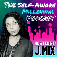 THE SELF-AWARE MILLENNIAL PODCAST