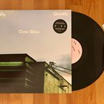 quickly, quickly – Over Skies