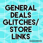GENERAL DEALS ( STORES) GLITCHES links
